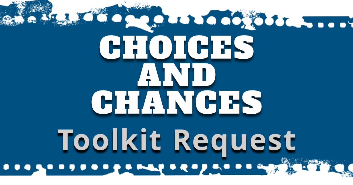 choices and chances toolkit request
